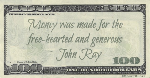 Money was made for the free-hearted and generous Quote