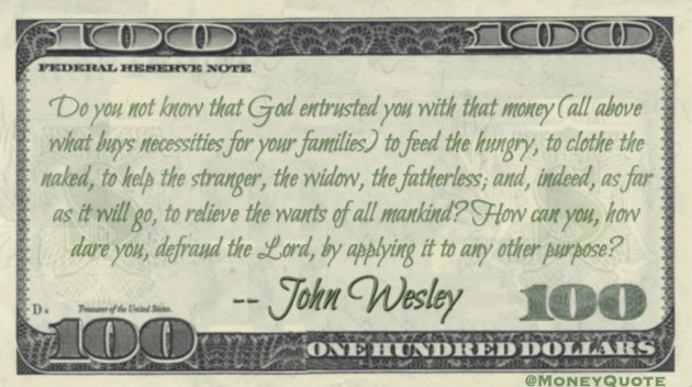 God entrusted you with money beyond necessities to relieve the wants of all mankind Quote