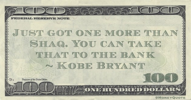 Just got one more than Shaq. You can take that to the bank Quote