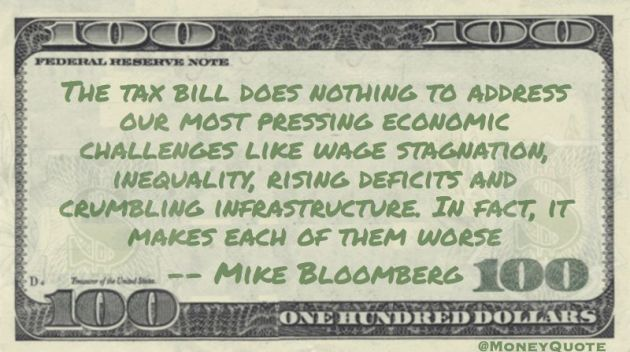 Tax bill does nothing to address most pressing economic challenges. Makes each of them worse Quote