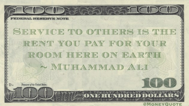 Service to others is the rent you pay for your room here on earth Quote