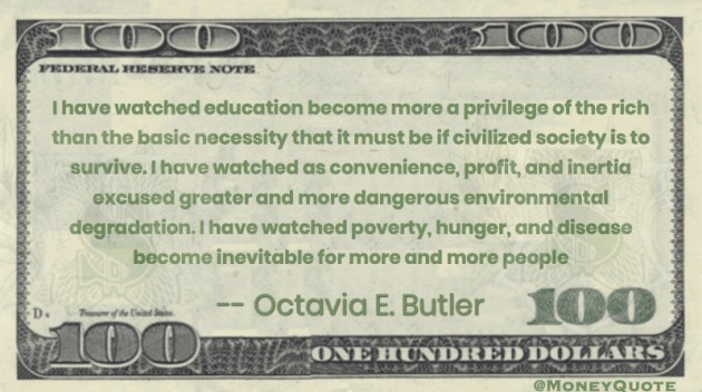 Education privilege of the rich. Poverty, hunger, disease become inevitable Quote
