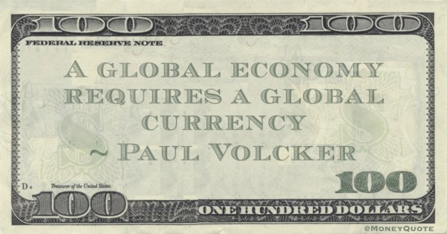 A global economy requires a global currency Quote
