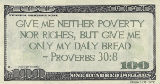 Give me neither poverty nor riches Quote