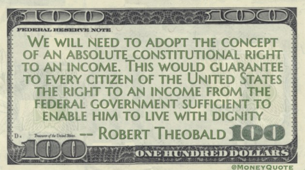 Need to adopt the concept of an absolute constitutional right to an income Quote