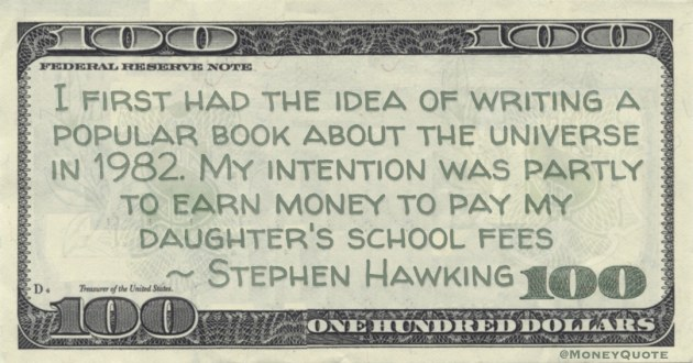 My intention was partly to earn money to pay my daughter's school fees Quote