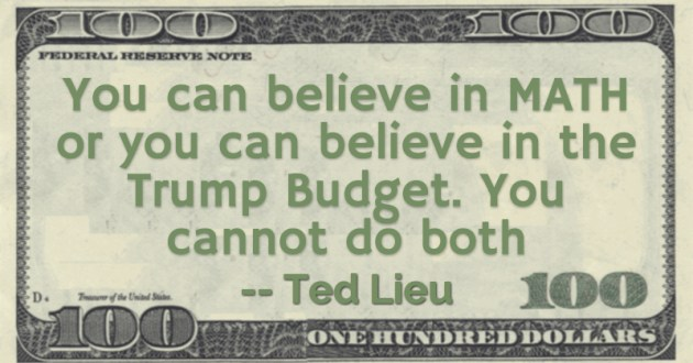 You can believe in MATH or you can believe in the Trump Budget. You cannot do both Quote