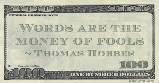 Words are the money of fools Quote
