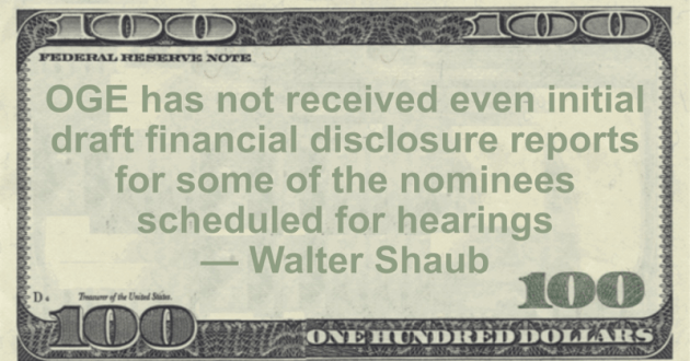 OGE has not received even initial draft financial disclosure reports for some of the nominees scheduled for hearings Quote