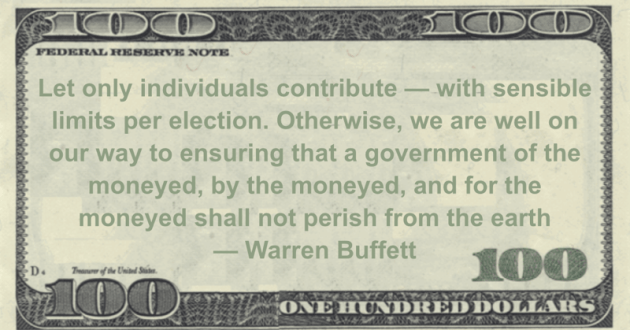 we are well on our way to ensuring that a government of the moneyed, by the moneyed, and for the moneyed shall not perish from the earth Quote