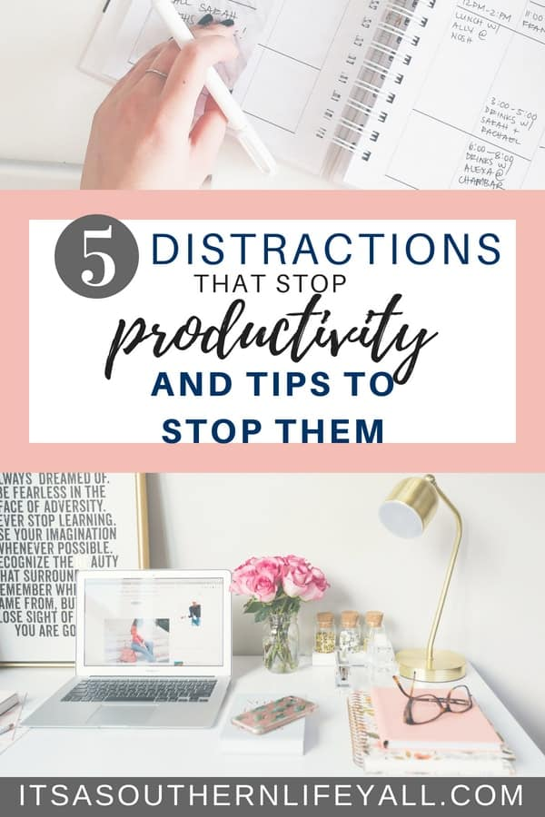 5 distractions that stop productivity and tips to stop them. Tips, tools, and hacks for better time management and to be more productive at work or at home.