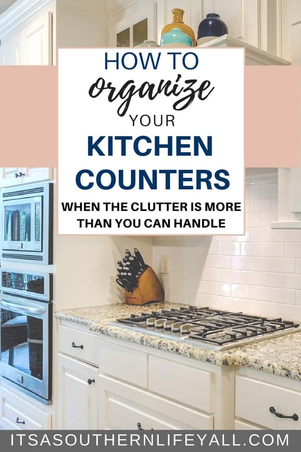 Organizing tips on how to organize your kitchen counters when the clutter is more than you can handle. Tips and hacks for simple living by organize your kitchen.