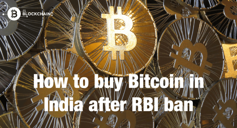 3 ways to buy bitcoin in india after rbi ban itsblockchain bitcoin holders are panicking in india one of the major fall outs of rbis april 5 circular has been the cease of rupee deposit and withdrawal on the ccuart Choice Image