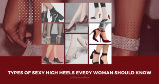 Sexy and Stylish Heel Designs Every Woman Should Know About
