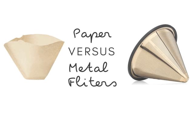 Paper vs Metal Filters
