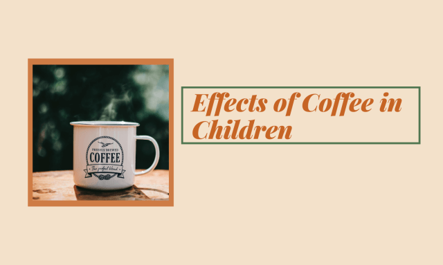 Effects of Coffee in Children