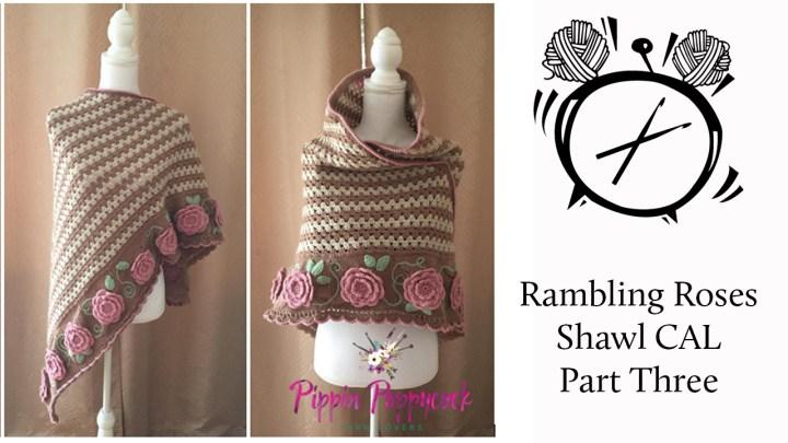 Tutorial: Rambling Roses Shawl CAL Part Three