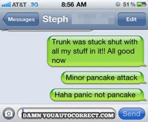 pancake damn you autocorrect