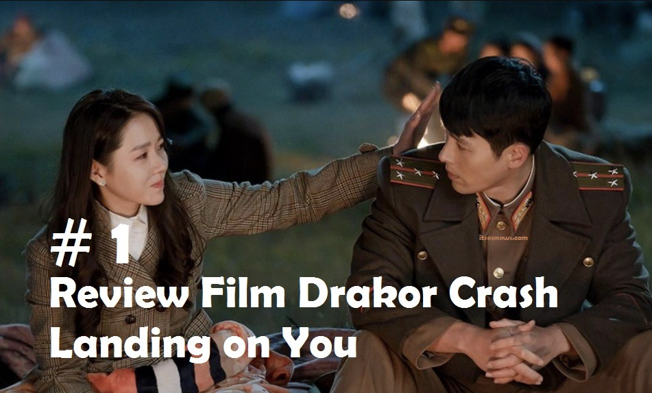 Review Film Drakor Crash Landing on You : Episode 1