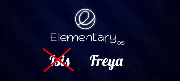 Elementary OS Isis is now called Freya