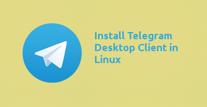 How to Install Telegram in Ubuntu & Other Linux Distros