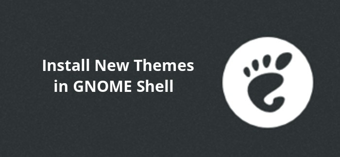 How To Install GNOME Shell themes in Ubuntu 14 04