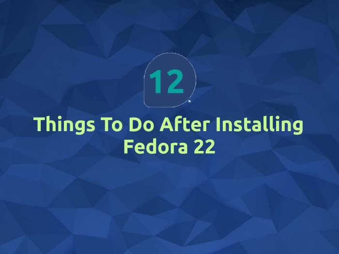 12 Things You Must Do After Installing Fedora 22 - It's FOSS