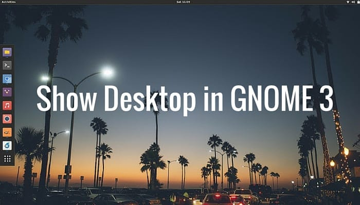 How To Show Desktop In GNOME 3 - It's FOSS