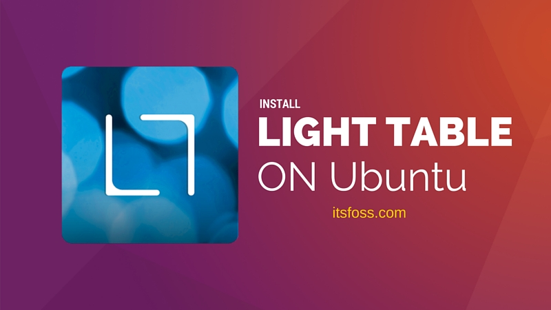 Install Light Table in Ubuntu Linux