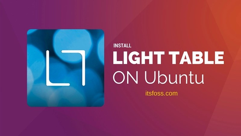 How to Easily Install Light Table on Ubuntu Linux - It's FOSS