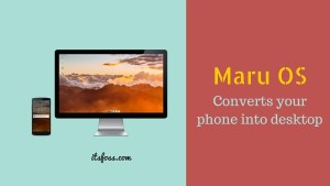 Maru OS converts phone into desktop