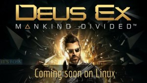 Deus Ex: Mankind Divided is coming to Linux