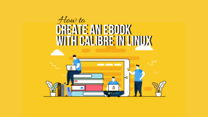 Create An Ebook With Calibre In Linux