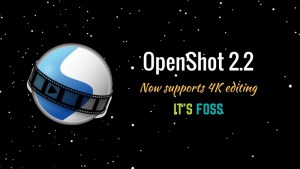 OpenShot Video Editor 2.2 released