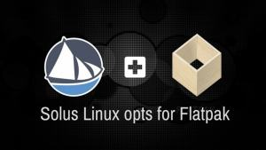 Solus Linux will be using Flatpak