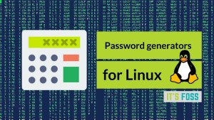 Best password generators for Linux