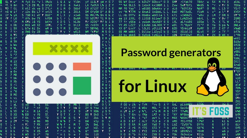 5 Useful Password Generators For Linux - It's FOSS
