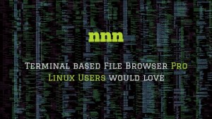nnn: Terminal based file browser for Pro Linux users