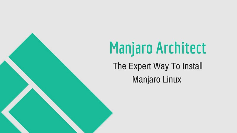 Manjaro-Architect: Install Manjaro the Way You Want - It's FOSS