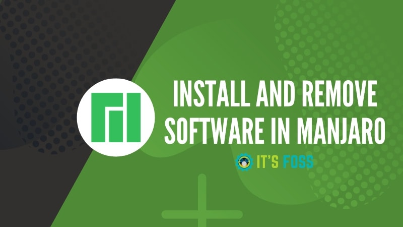How to Install and Remove Software in Manjaro Linux