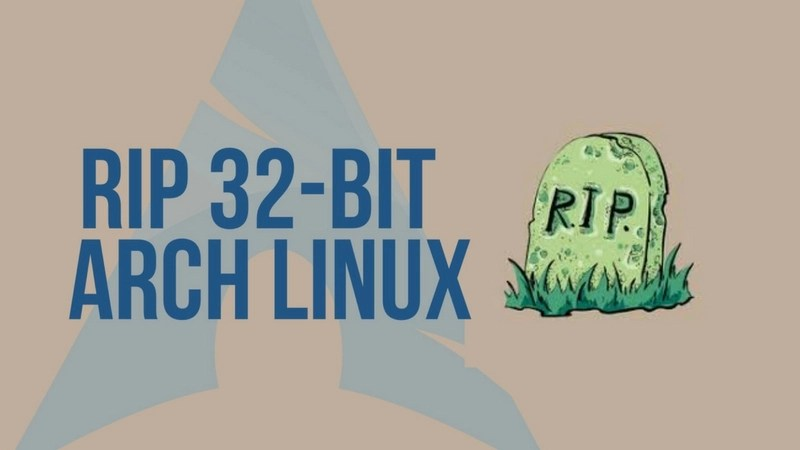 Arch Linux 32 bit support ends