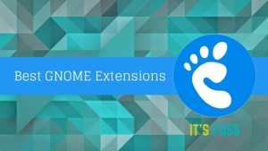 Top 20 GNOME Extensions You Should Be Using Right Now