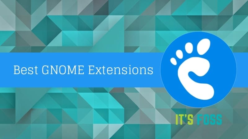 Top 20 GNOME Extensions to Customize GNOME Desktop