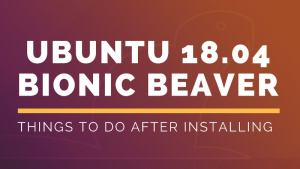 Things to do after installing Ubuntu 18.04