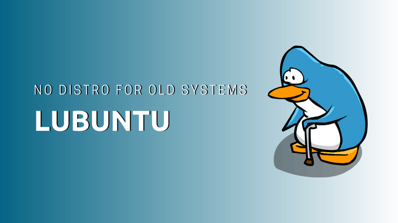 Lubuntu doesn't want to focus on older computers anymore