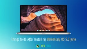 Things to do after installing elementary OS Juno