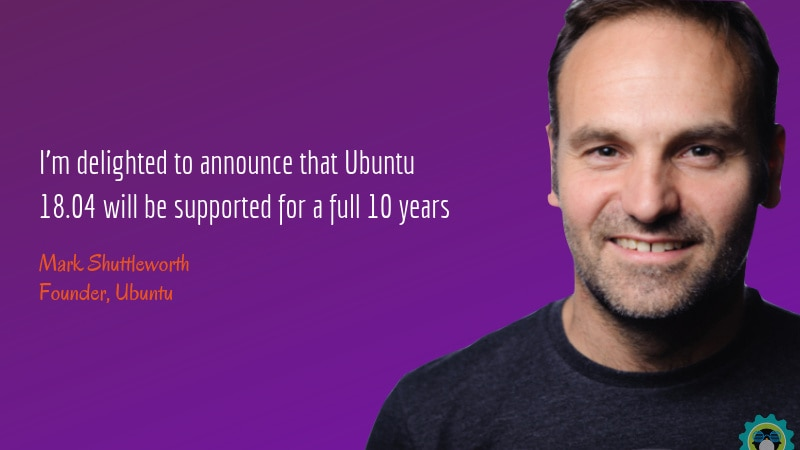 Ubuntu 18.04 will get 10 years support