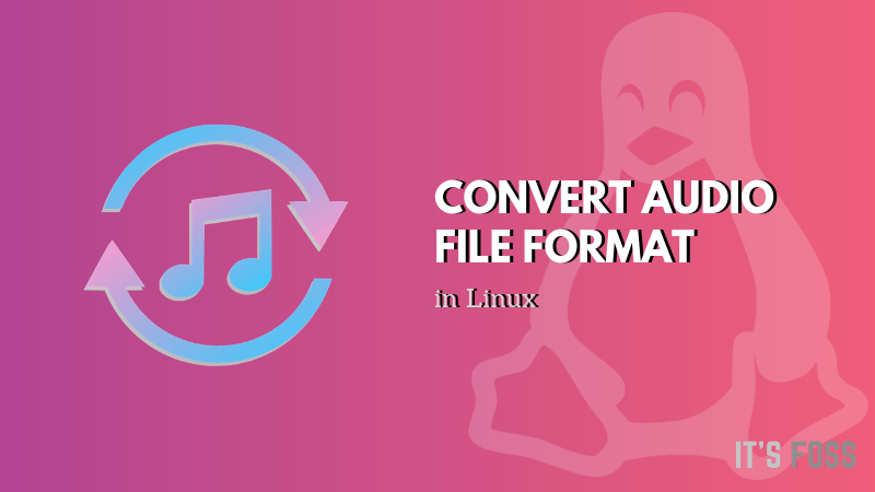 Easily Convert Audio File Formats with SoundConverter in Linux