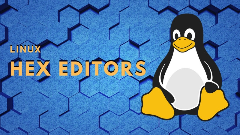 Top 5 Hex Editors for Linux