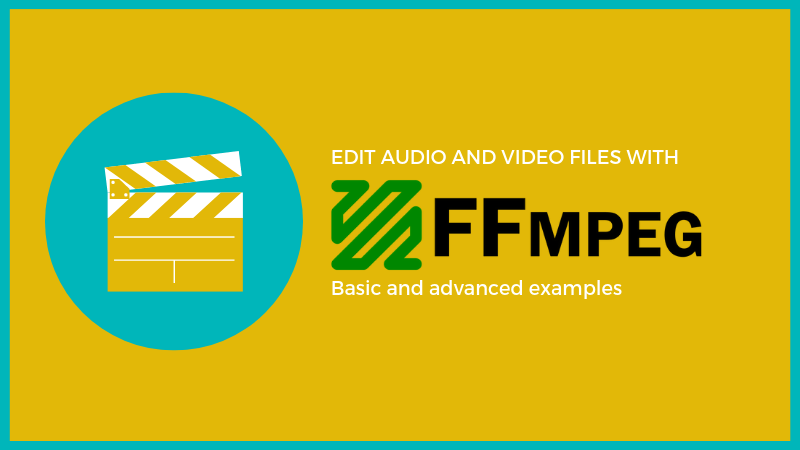 Complete guide for using ffmpeg on Linux